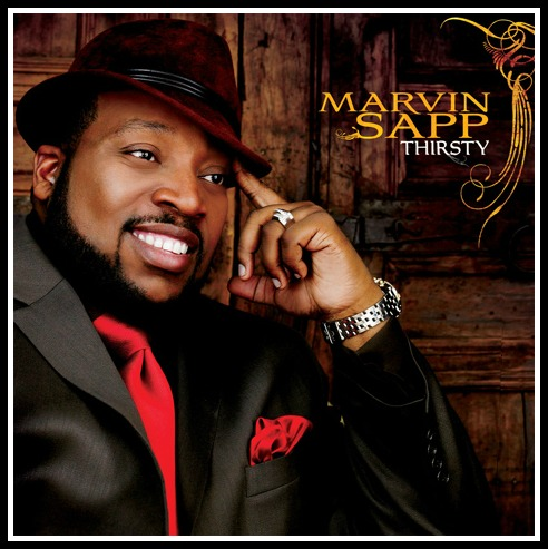 Thirsty, Marvin Sapp